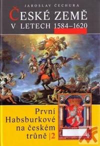 České země v letech 1584-1620. První Habsburkové na českém trůně II.