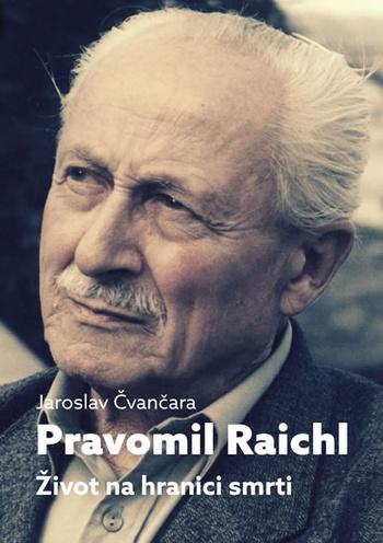 Pravomil Raichl. Život na hranici smrti