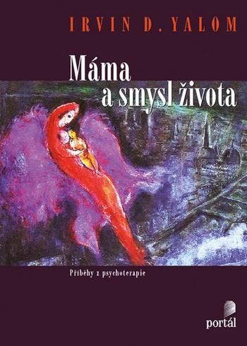 Máma a smysl života - Příběhy z psychoterapie