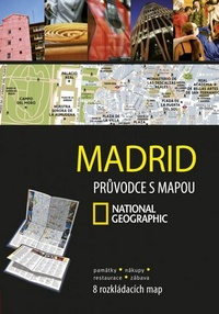 Madrid. Průvodce s mapou National Geographic