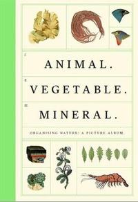 Animal Vegetable Mineral