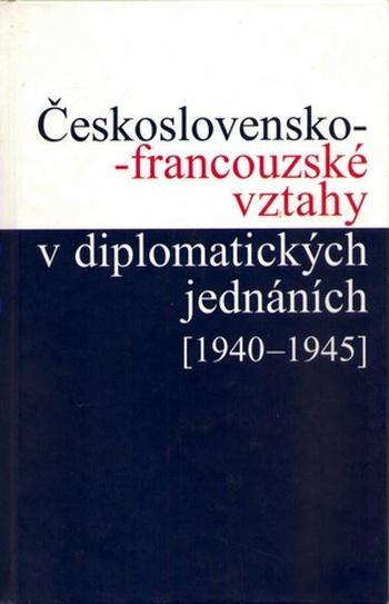 Československo-francouzské vztahy v diplomatických jednáních
