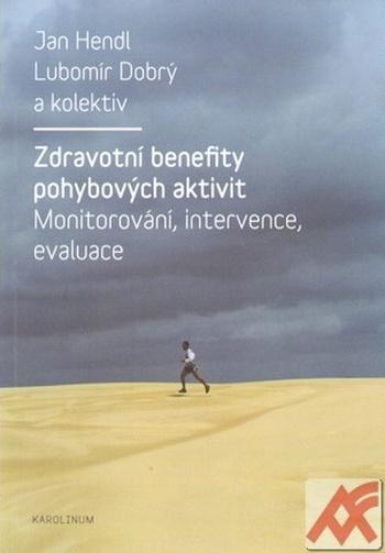 Zdravotní benefity pohybových aktivit. Monitorování, intervence, evaluace
