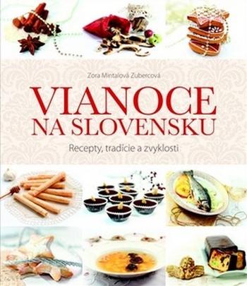 Vianoce na Slovensku. Recepty, tradície a zvyklosti