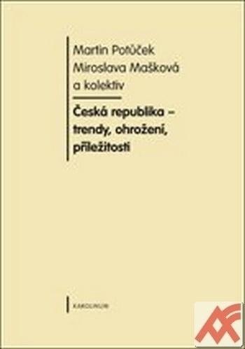 Česká republika - trendy, ohrožení, příležitosti