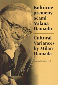 Kultúrne premeny očami Milana Hamadu / Cultural Variances by Milan Hamada