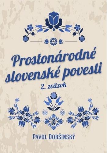 Prostonárodné slovenské povesti II