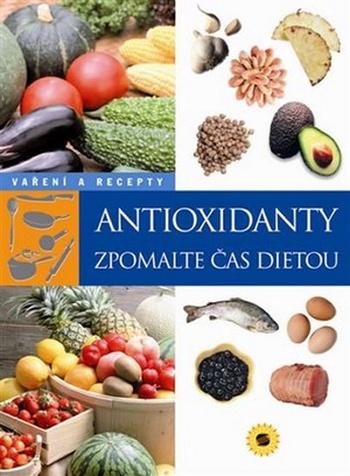 Antioxidanty. Zpomalte čas dietou