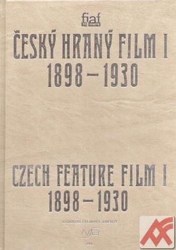 Český hraný film I. 1898-1930