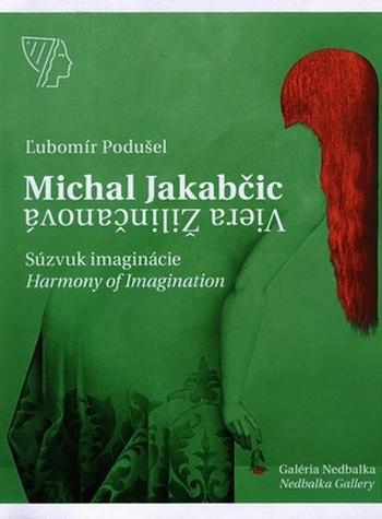 Michal Jakabčic - Viera Žilinčanová. Súzvuk imaginácie