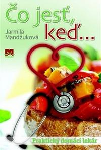 Čo jesť keď... Praktický domáci lekár