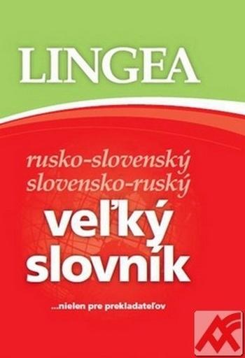 Veľký slovník rusko-slovenský a slovensko-ruský ...nielen pre prekladateľov