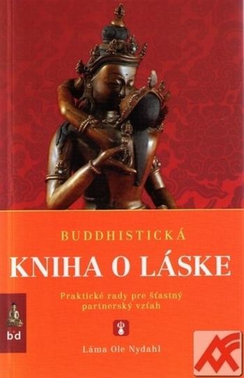 Buddhistická kniha o láske. Praktické rady pre šťastný partnerský vzťah