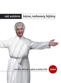 Náš António - Kázne, rozhovory, fejtóny