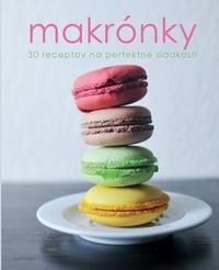 Makrónky. 30 receptov na perfektné sladkosti