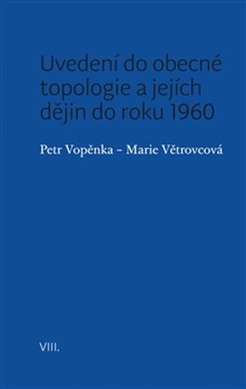Uvedení do obecné topologie a jejích dějin do roku 1960