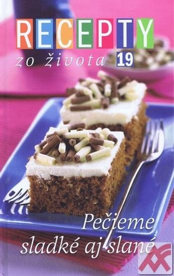 Recepty zo Života 19 - Pečieme sladké aj slané