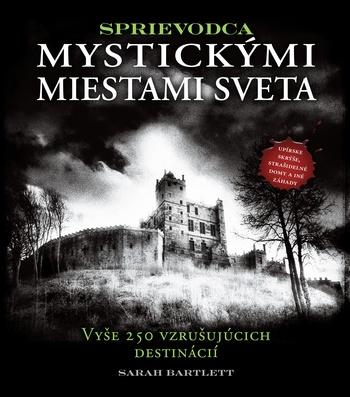 Sprievodca mystickými miestami sveta