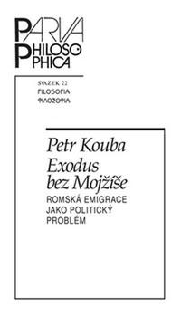 Exodus bez Mojžíše. Romská emigrace jako politický problém