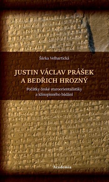 Justin Václav Prášek a Bedřich Hrozný
