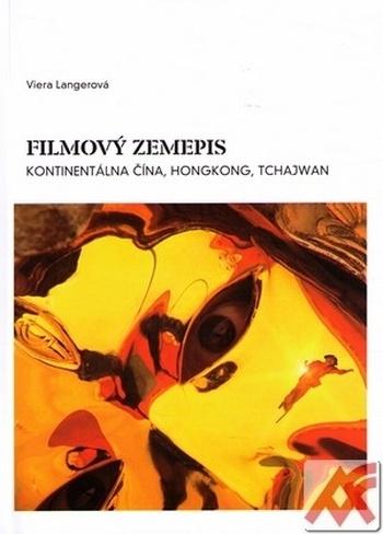Filmový zemepis. Kontinentálna Čína, Hongkong, Tchajwan