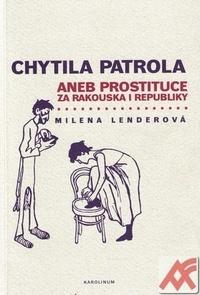 Chytila patrola aneb prostituce za Rakouska i Republiky