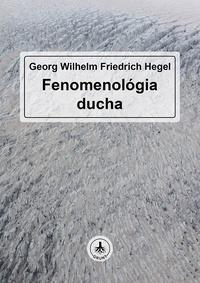 G. W. F. Hegel: Fenomenológia ducha