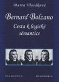 Bernard Bolzano: cesta k logické sémantice