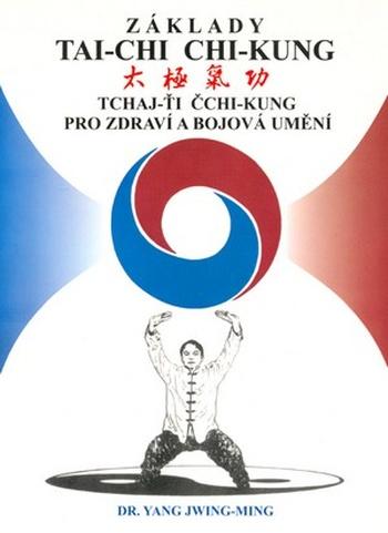 Základy Tai-chi chi-kung. Tai-chi chi-kung - pro zdraví a bojová umění