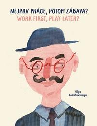 Nejprv práce, potom zábava / Work first, play later