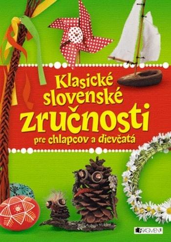 Klasické slovenské zručnosti pre chlapcov a dievčatá