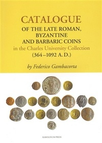 Catalogue of the Late Roman, Byzantine and Barbaric Coins