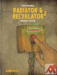 Radiator & Recyklator 2. Restart lidstva