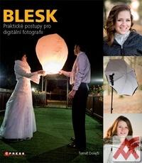 Blesk. Praktické postupy pro digitální fotografii