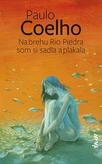 Na brehu Rio Piedra som si sadla a plakala (2. vydanie)
