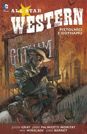 All Star Western 1. Pistolníci z Gothamu