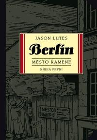 Berlín. Město kamene. Kniha první