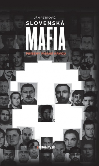 Slovenská mafia. Príbehy písané krvou