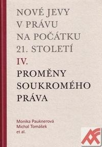 Nové jevy v právu na počátku 21. století IV. Soukromé právo