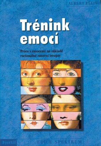 Trénink emocí. Práce s emocemi na základě racionálně emoční terapie