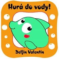 Hurá do vody! Delfín Valentín