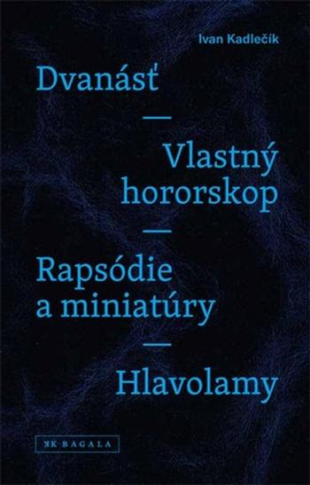 Dvanásť / Vlastný hororskop / Rapsódie a miniatúry / Hlavolamy
