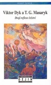 Viktor Dyk a T.G. Masaryk. Dvojí reflexe češství