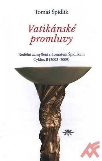 Vatikánské promluvy. Nedělní zamyšlení s Tomášem Špidlíkem. Cyklus B (2008-2009)