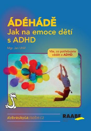 ÁDÉHÁDĚ. Jak na emoce dětí s ADHD
