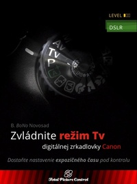 Zvládnite režim Tv digitálnej zrkadlovky Canon