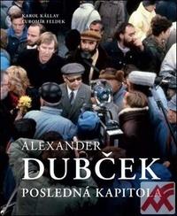 Alexander Dubček. Posledná kapitola
