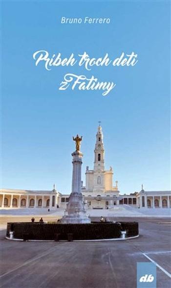 Príbeh troch detí z Fatimy