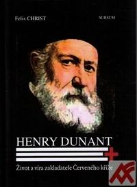 Henry Dunant. Život a víra zakladatele Červeného kříže
