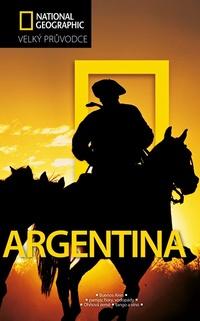 Argentina - Velký průvodce National Geographic